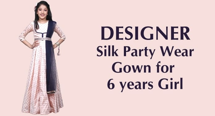 Silk Party Wear Gown for 6 years old Girl