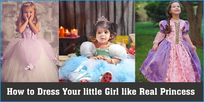 little Girl Princess Dress, How to Dress Real Princess