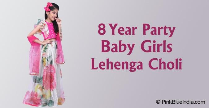 Party Wear Baby Girls Lehenga Choli 8 Year