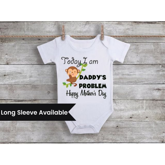 First Mothers day Romper, Today I'm Daddy's Problem Funny Baby Bodysuit / Onesie